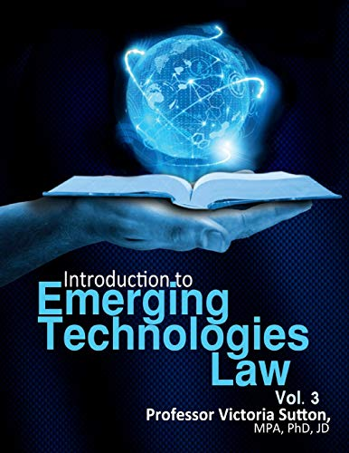 Emerging Technologies Law (Volume 3): Victoria Sutton