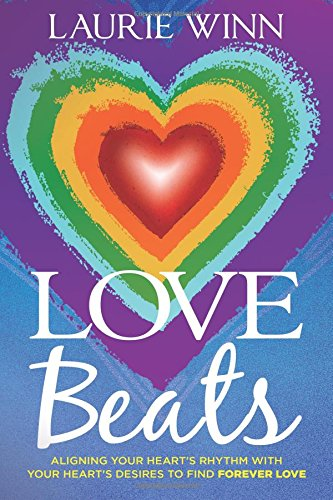 9780996827102: Love Beats: Aligning Your Heart's Rhythm with Your Heart's Desires to Find Forever Love