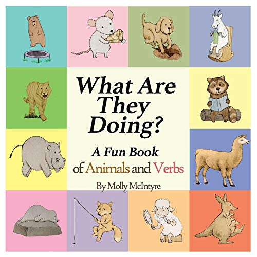 9780996828208: What Are They Doing?: A Fun Early Learning Book that Combines Animals with Verbs..