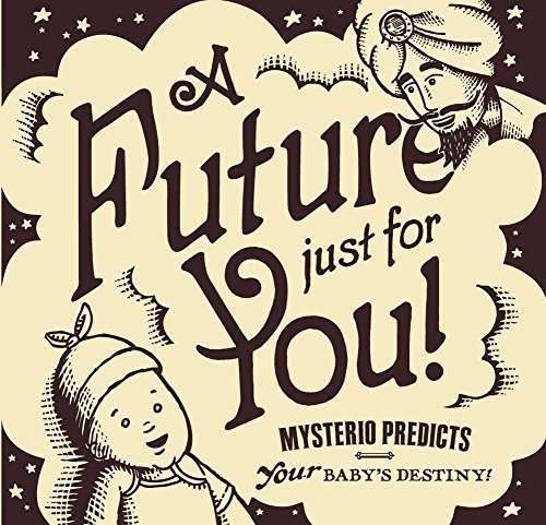 9780996830409: A Future Just for You! Mysterio Predicts your Baby's Destiny!