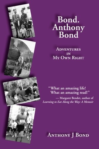 Bond. Anthony Bond: Adventures In My Own Right