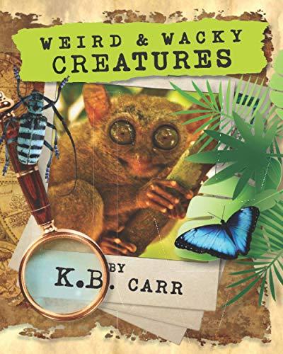 9780996837514: Weird & Wacky Creatures: Strange, Weird Animals That Share Our World! (The Weird & Wacky Planet Series) (Volume 1)