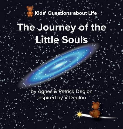 9780996841603: The Journey of the Little Souls (Kid's Questions About Life)