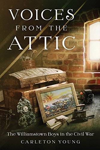 9780996843003: Voices From the Attic: The Williamstown Boys in the Civil War