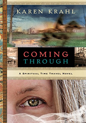 9780996843607: Coming Through: A Spiritual Time Travel Novel
