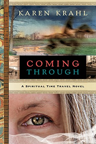 9780996843621: Coming Through: A Spiritual Time Travel Novel