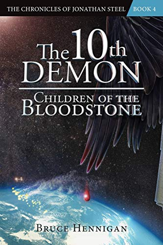 9780996845601: The 10th Demon: Children of the Bloodstone (The Chronicles of Jonathan Steel)