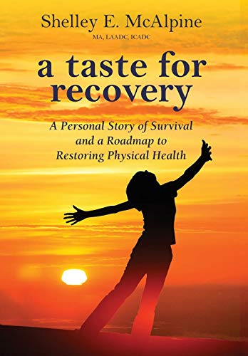 9780996845885: A Taste for Recovery: A Personal Story of Survival and a Roadmap to Restoring Physical Health