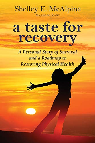9780996845892: A Taste for Recovery: A Personal Story of Survival and a Roadmap to Restoring Physical Health