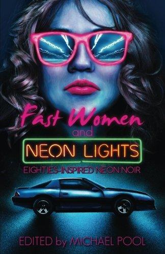 Fast Women and Neon Lights: Eighties-Inspired Neon: Pool, Michael; Cosby,