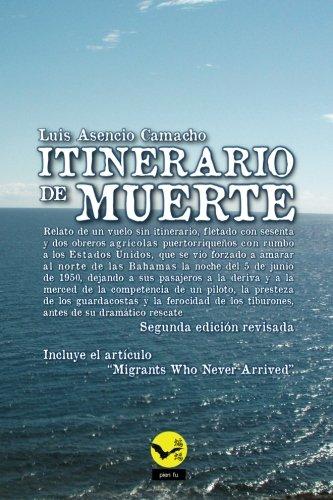 9780996858533: Itinerario de muerte: Relato de un vuelo sin itinerario, fletado con sesenta y dos obreros agricolas puertorriquenos con rumbo a los Estados Unidos, ... del 5 de junio de 1950... (Spanish Edition)