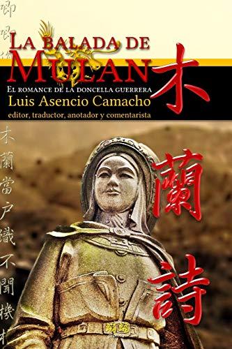 9780996858540: La balada de Mulan: El romance de la doncella guerrera (Spanish Edition)