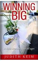 9780996863728: WINNING BIG a little love story for all ages