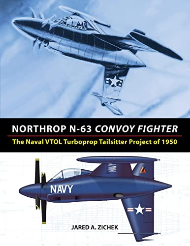 9780996875417: Northrop N-63 Convoy Fighter: The Naval VTOL Turboprop Tailsitter Project of 1950
