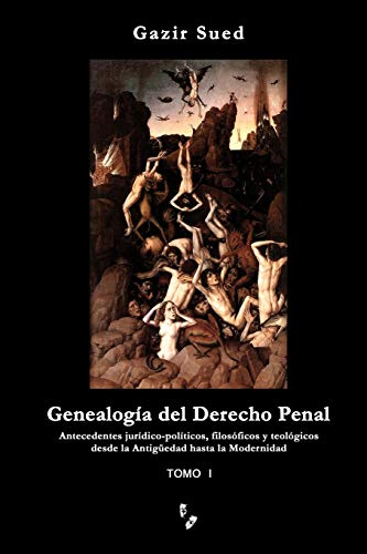 Genealoga del Derecho Penal (Tomo I) (Spanish: Sued, Gazir