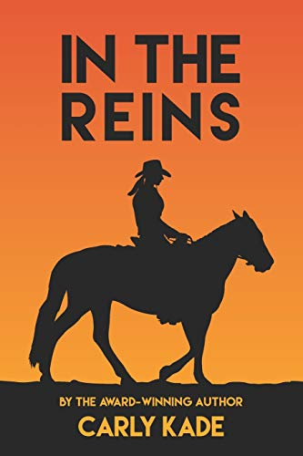 In The Reins (In The Reins Series) (Volume 1): Carly Kade