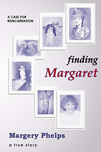 9780996890205: Finding Margaret - a case for reincarnation