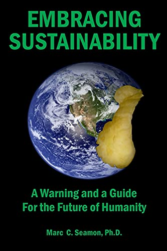 9780996894005: EMBRACING SUSTAINABILITY: A Warning and a Guide For the Future of Humanity