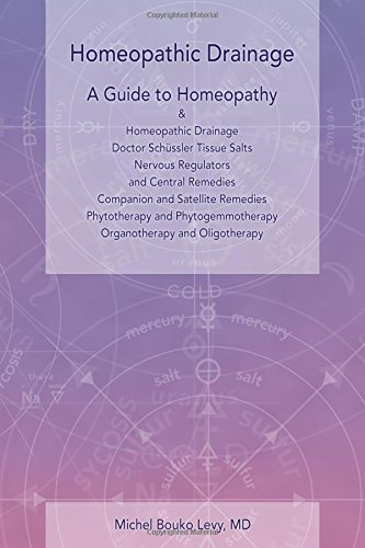 9780996900713: Homeopathic Drainage - A Practical Guide to Homeopathy and Homeopathic Drainage