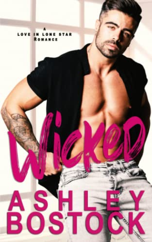 9780996902663: Wicked: A Small Town Romance: 3 (Love in Lone Star)