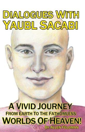Dialogues With Yaubl Sacabi: A Vivid Journey: Feldman, Allen