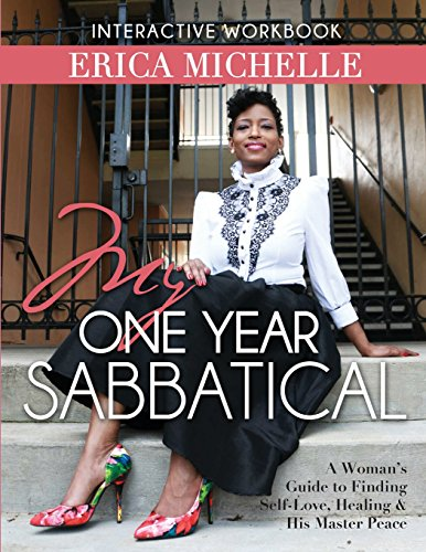 9780996910569: My One Year Sabbatical: A Woman's Guide to Finding Self-Love, Healing and His Master Peace