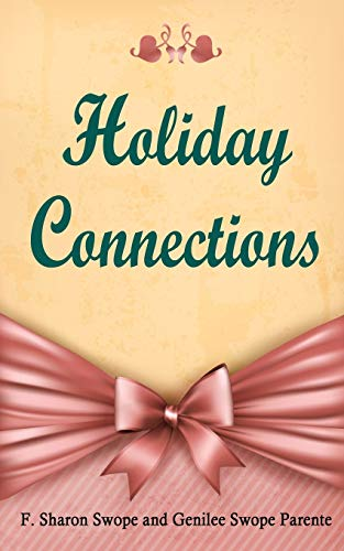Holiday Connections: Swope, F. Sharon; Parente, Genilee Swope