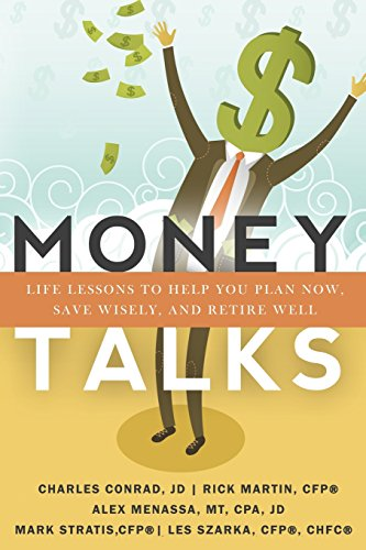 9780996914512: Money Talks: Life Lessons to Help You Plan Now, Save Wisely, And Retire Well