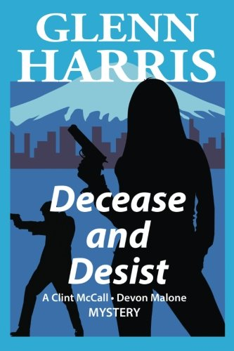 9780996915519: Decease and Desist (McCall / Malone Mysteries) (Volume 2)