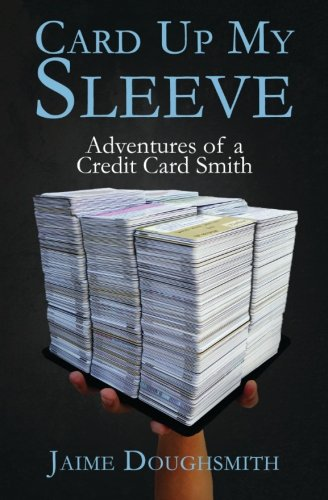 9780996921206: Card Up My Sleeve: Adventures of a Credit Card Smith