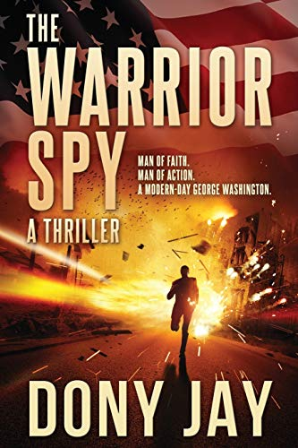 9780996927000: The Warrior Spy: A Thriller (A Warrior Spy Thriller)