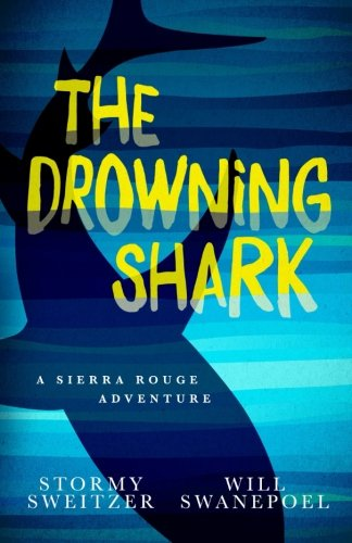 9780996928304: The Drowning Shark: A Sierra Rouge Adventure