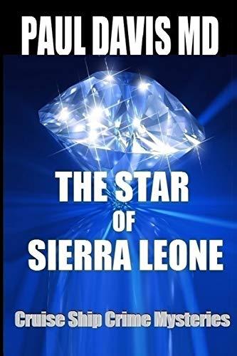 9780996928700: The Star of Sierra Leone (Cruise Ship Crime Mysteries) (Volume 6)