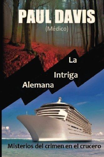 9780996928724: La Intriga Alemana (Misterios del Crimen en el Crucero) (Spanish Edition)
