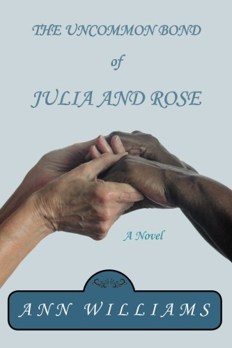9780996930307: The Uncommon Bond of Julia and Rose