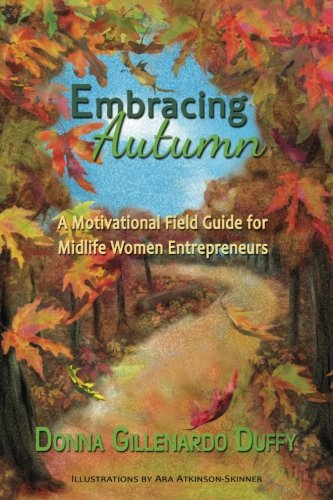 9780996930406: Embracing Autumn: A Motivational Field Guide for Midlife Women Entrepreneurs