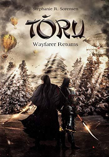 9780996932301: Toru: Wayfarer Returns (Sakura Steam)