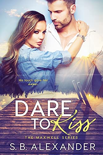 9780996935104: Dare to Kiss (The Maxwell Series)