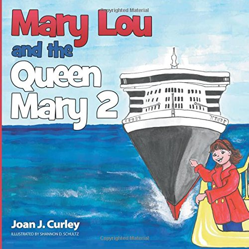 Mary Lou and the Queen Mary 2: Joan J Curley