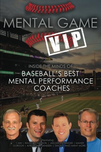 9780996936705: Mental Game VIP: Inside the Minds of Baseball's Best Mental Performance Coaches