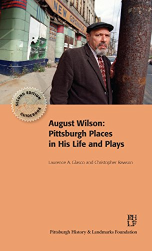 9780996937207: August Wilson: Pittsburgh Places in His Life and Plays