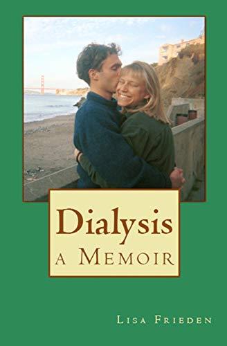 9780996940900: Dialysis: a Memoir