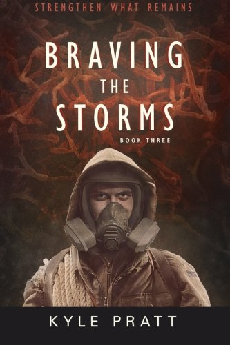 9780996941211: Braving the Storms (Strengthen What Remains) (Volume 3)