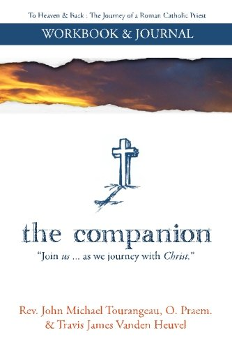 9780996942607: the companion | a workbook and journal for To Heaven & Back: explore your faith life (Volume 1)