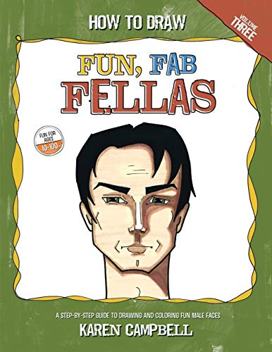 How to Draw Fun Fab Fellas: A Fun, Easy, and Comprehensive Guide to Drawing Male Faces.