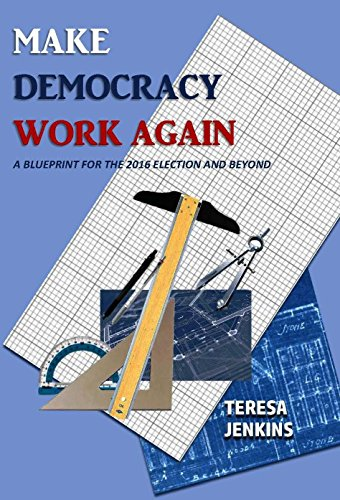 9780996942973: Make Democracy Work Again: A Blueprint for the 2016 Election and Beyond