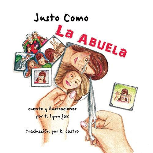 9780996949804: Justo Como La Abuela (Spanish Edition)