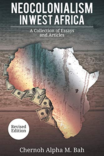 9780996973939: Neocolonialism in West Africa: A Collection of Essays and Articles