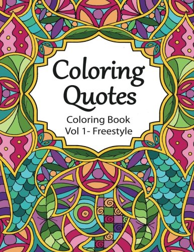 9780996975117: Coloring Quotes Coloring Book: Vol 1 - Freestyle