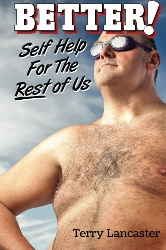 9780996978811: Better!: Self Help For The Rest of Us